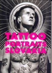 Aujeský,J.Kadlíčková,I.Kasaj,K.Mruškovič: Tattoo Portraits Slovakia