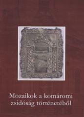 autor neuvedený: Mozaikok a komáromi zsidóság történetéből