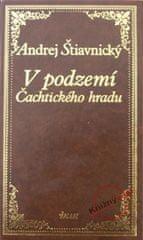 Štiavnický Andrej: V podzemí Čachtického hradu