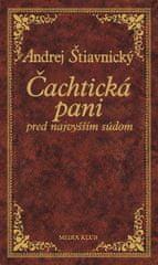 Štiavnický Andrej: Čachtická pani pred najvyšším súdom, 2. vydanie