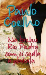 Coelho Paulo: Na brehu Rio Piedra som si sadla a plakala