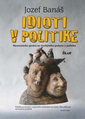 Banáš Jozef: Idioti v politike, 2. vydanie