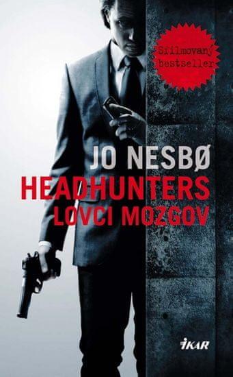 Nesbo Jo: Headhunters - Lovci mozgov