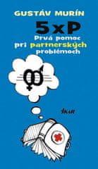 Murín Gustáv: 5 × P – Prvá pomoc pri partnerských problémoch