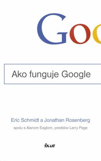 Schmidt & Jonathan Rosenberg Eric: Ako funguje Google