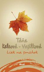Keleová-Vasilková Táňa: Liek na smútok, 2. vydanie