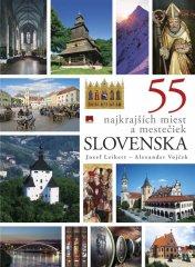 Leikert, Alexander Vojček Jozef: 55 najkrajších miest a mestečiek Slovenska