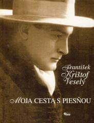 Veselý František Krištof: Moja cesta s piesňou