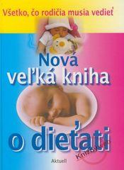Kolektív: Nová veľká kniha o dieťati
