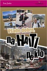 Janko Ivan: Všade dobre na Haiti peklo