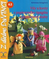Faragóová Krisztína: Víly a kvety z papierového špagáta a papierovej stuhy – Z dielne DaVINCI 62