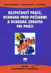 Fabiánová E., Janatová B., Mikula J.: Bezpečnosť práce ,ochrana pred požiarmi a ochrana zdravia pri