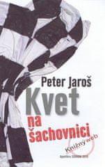 Jaroš Peter: Kvet na šachovnici