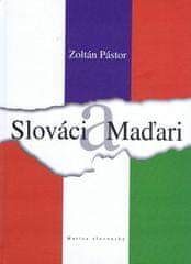 Pástor Zoltán: Slováci a Maďari