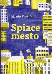 Vopěnka Martin: Spiace mesto