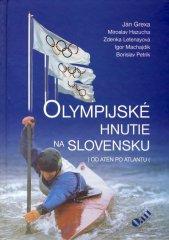 Kolektív: Olympijské hnutie na Slovensku: Do Atén po Atlantu