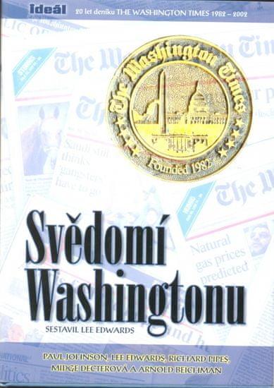 Lee Edwards: Svědomí Washingtonu - 20 let deníku The Washington Times 1982-2002