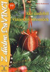 Radicsová Mária: Ako ozdobiť vianočný stromček – DaVINCI 77