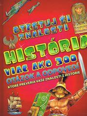 autor neuvedený: História - viac ako 300 otázok a odpovedí