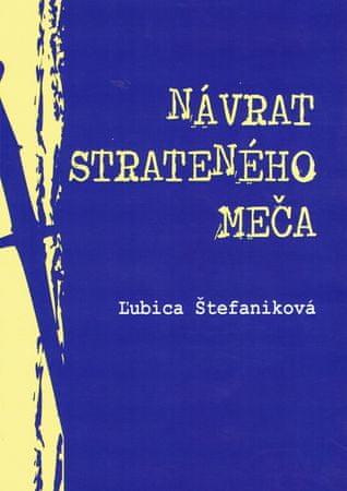 Štefaniková Ľubica: Návrat strateného meča