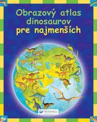 autor neuvedený: Obrazový atlas dinosaurov pre najmenších