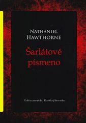 Hawthorne Nataniel: Šarlátové písmeno - Edícia americkej klasickej literatúry - Zv.3