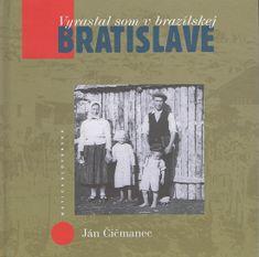 Čičmanec Ján: Vyrastal som v brazílskej Bratislave
