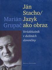 Grupač Marián: Ján Stacho/Jazyk ako obraz