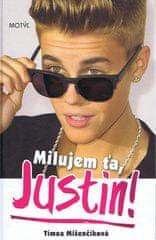 Mišenčíková Tímea: Milujem ťa, Justin!