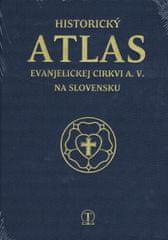 autor neuvedený: Historický atlas evanjelickej cirkvi a.v. na Slovensku