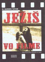Tatum Barnes W.: Ježiš vo filme ...prvých sto rokov a viac