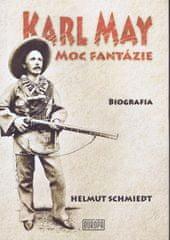 Schmiedt Helmut: Karl May – Moc fantázie
