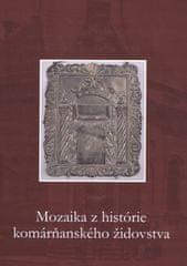 autor neuvedený: Mozaika z histórie komárňanského židovstva