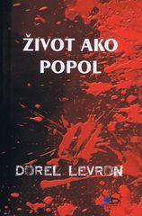 Levron Dorel: Život ako popol