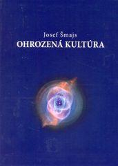 Šmajs Josef: Ohrozená kultúra - Od evolučnej ontológie k ekologickej politike