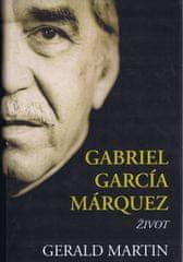 Gerald Martin: Gabriel García Márquez - Život
