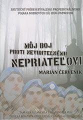 Červeník Marián: Môj boj proti neviditeľnému nepriateľovi