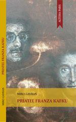 Gavran Miro: Priateľ Franza Kafku