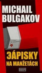 Bulgakov Michail: Zápisky na manžetách