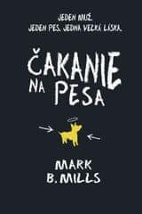 Mills Mark B.: Čakanie na Pesa