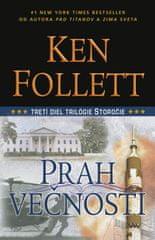 Follett Ken: Prah večnosti - 3 diel trilógie Storočie