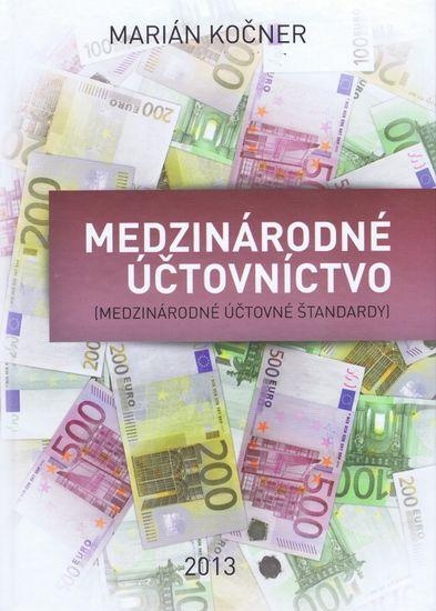 Kočner Marián: Medzinárodné účtovníctvo(medzinárodné účtovné štandardy)