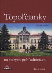 Verzál Tibor: Topoľčianky na starých pohľadniciach