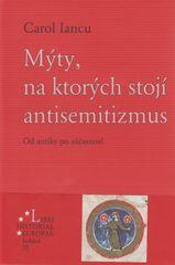 Iancu Carol: Mýty, na ktorých stojí antisemitizmus. Od antiky po súčastnosť