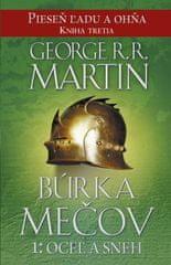 Martin George R. R.: Búrka mečov 1: Oceľ a sneh - Pieseň ľadu a ohňa kn.3