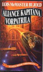 McMaster Bujold Lois: Aliance kapitána Vorpatrila - Ze světa Milese Vorkosigana