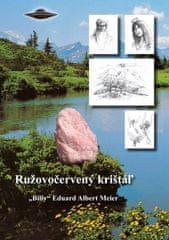 """""""Billy"""" Eduard Albert Meier: Ružovočervený krištáľ"""