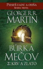 Martin George R. R.: Búrka mečov 2: Krv a zlato-Pieseň ľadu a ohňa kn.3