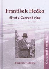 Hajnošová Magdaléna: František Hečko -život a Červené víno