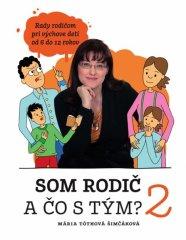 Tóthová Šimčáková Mária: Som rodič a čo s tým? 2. diel